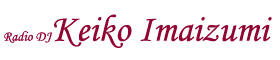 Radio DJ Keiko Imaizumi Official Websites